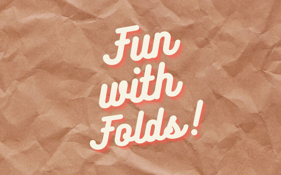 Fun with Folds