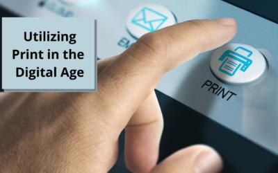 Utilizing Print in the Digital Age