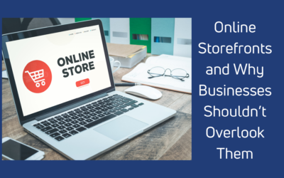 Online Storefronts and Why Small Businesses Shouldn't Overlook Them