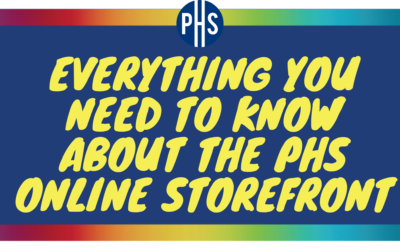 Everything you Need to Know About the PHS Online Storefront!