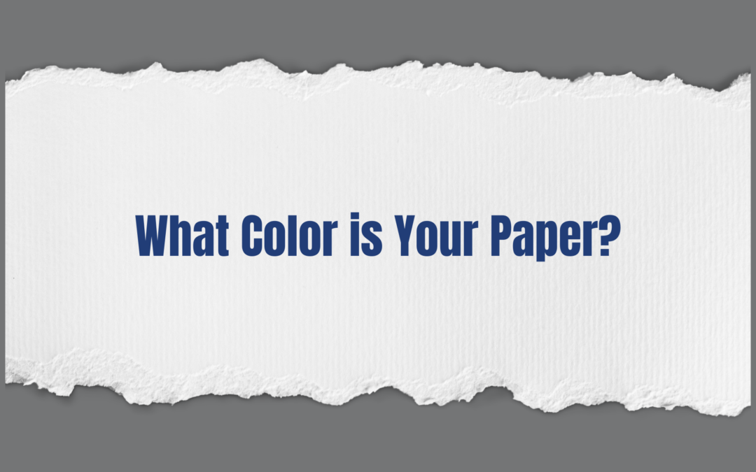 What Color is your Paper?